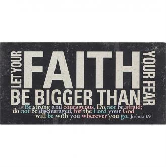 PLQTTW-34 Vegg & Borddekor - Let Your Faith Be Bigger Than Your Fear