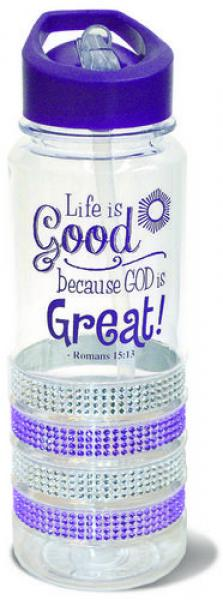 24441 Vannflaske - Life Is Good Because GOD is Great!