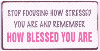 Magnet - Stop Focusing How Stressed You Are And Remember How Blessed You Are