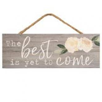 HPS 0010 Veggdekor - The Best Is Yet To Come ( 9 x 25 cm)