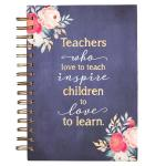 JLW 086 Notisbok Spiralbundet - Teachers Who Love To Teach Inspire Children To Love To Learn
