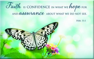 MG 160 Magnet - Faith Is Confidence In What We Hope and Assurance about What We Do Not See