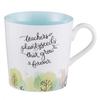 MUG 639 Kopp - Teachers Plant Seeds That Grow Forever (414 ml)