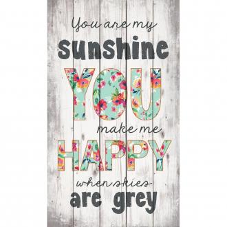 PNL 0114 Veggdekor- You Are My Sunshine, You Make Me Happy... (35,5 x 61 cm)
