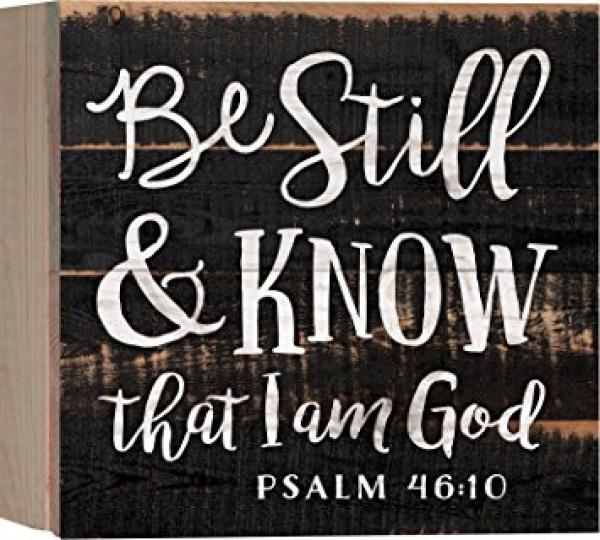 PNL 0577 Borddekor - Be Still & Know That I Am God