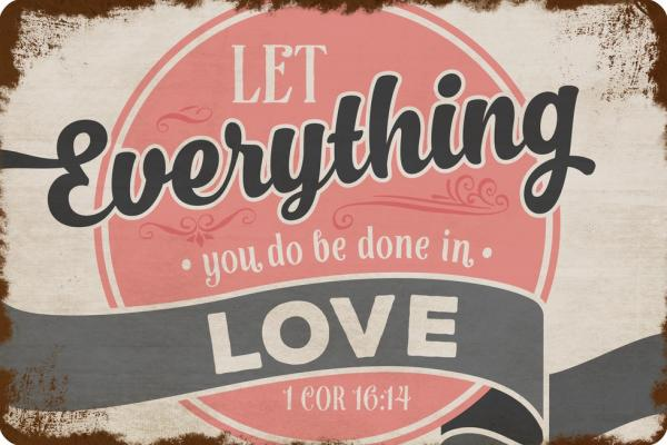 TIN 0012 Metalskilt - Let Everything You Do Be Done In Love (20 x 30 cm)